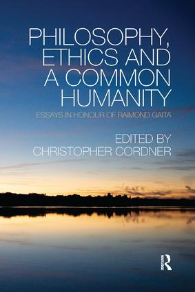 Philosophy, Ethics and a Common Humanity: Essays in Honour of Raimond Gaita, 1st Edition (Paperback) book cover