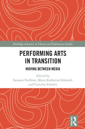 Performing Arts in Transition: Moving between Media book cover
