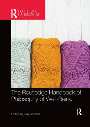 The Routledge Handbook of Philosophy of Well-Being book cover
