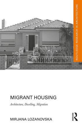 Migrant Housing: Architecture, Dwelling, Migration book cover