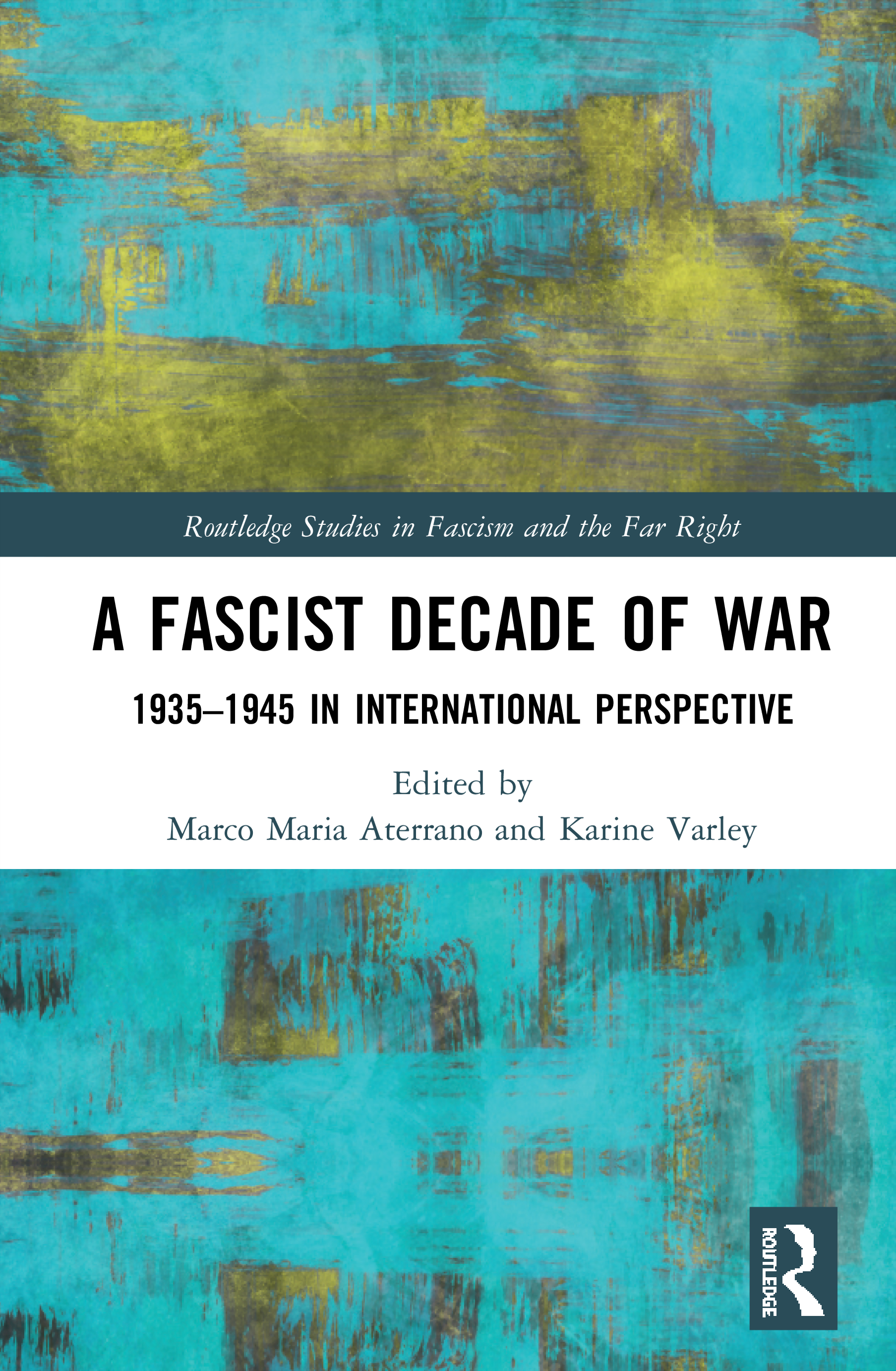 A Fascist Decade of War: 1935-1945 in International Perspective book cover