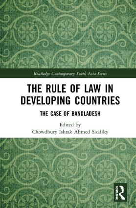 The Rule of Law in Developing Countries: The Case of Bangladesh book cover