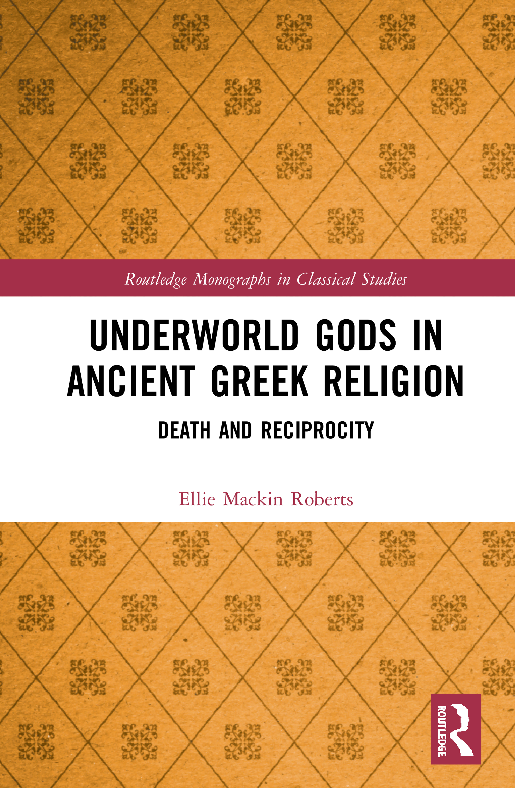 Underworld Gods in Ancient Greek Religion: Death and Reciprocity, 1st Edition (e-Book) book cover