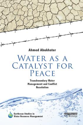 Water as a Catalyst for Peace: Transboundary Water Management and Conflict Resolution book cover