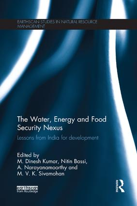 The Water, Energy and Food Security Nexus: Lessons from India for Development book cover