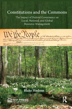 Constitutions and the Commons: The Impact of Federal Governance on Local, National, and Global Resource Management book cover