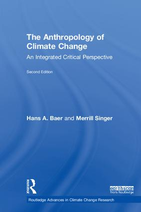The Anthropology of Climate Change: An Integrated Critical Perspective book cover