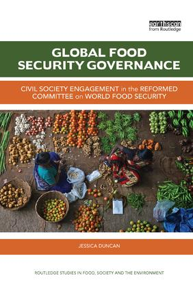 Global Food Security Governance: Civil society engagement in the reformed Committee on World Food Security book cover