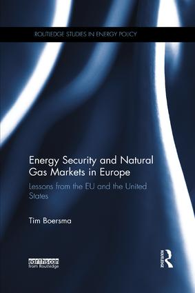 Energy Security and Natural Gas Markets in Europe: Lessons from the EU and the United States, 1st Edition (Paperback) book cover