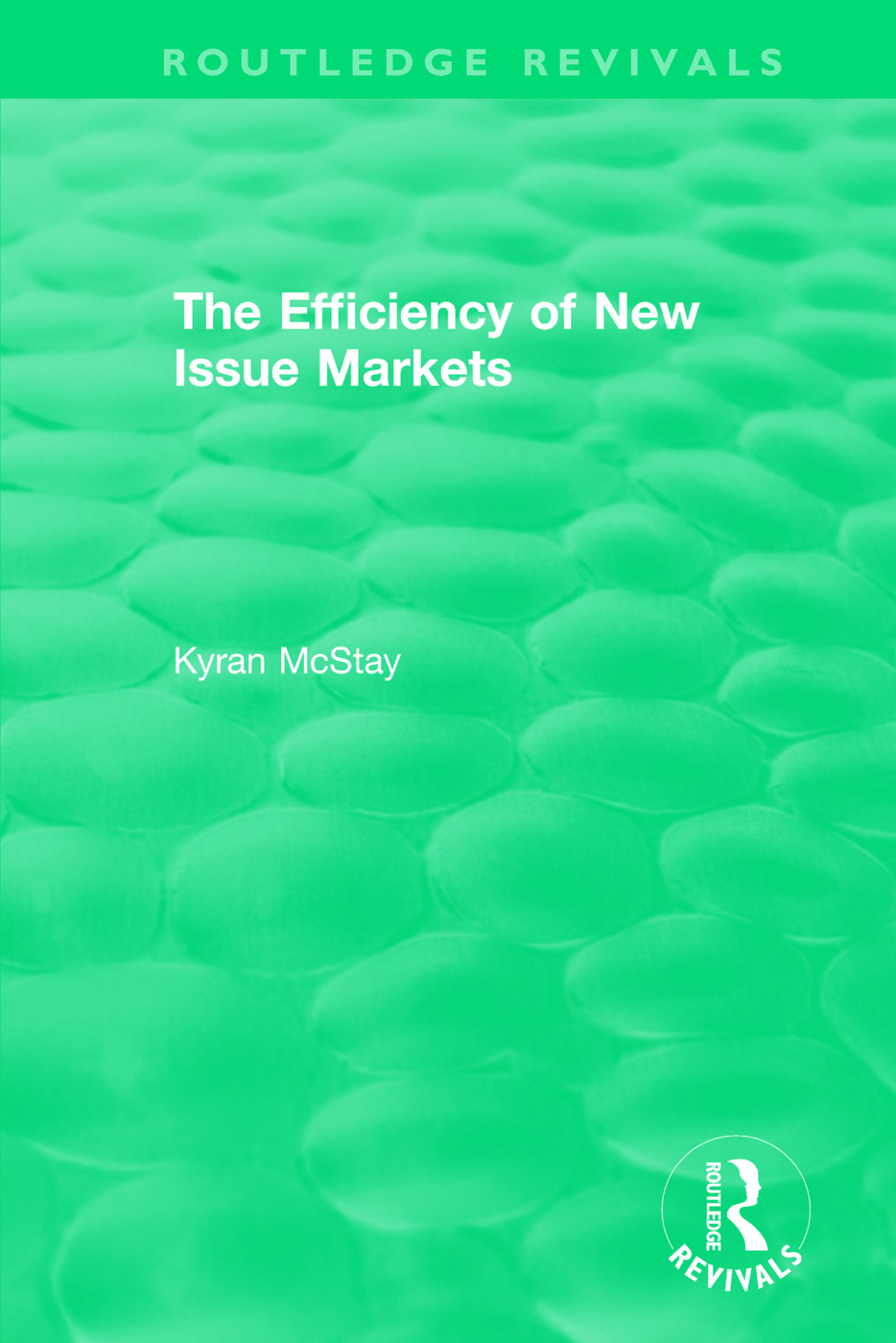 Routledge Revivals: The Efficiency of New Issue Markets (1992)