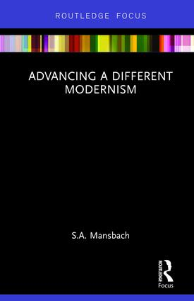 Advancing a Different Modernism: 1st Edition (Hardback) book cover