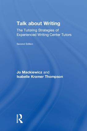 Talk about Writing: The Tutoring Strategies of Experienced Writing Center Tutors book cover