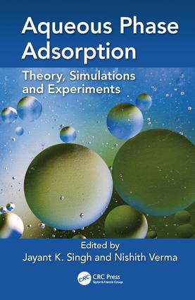 Aqueous Phase Adsorption: Theory, Simulations and Experiments, 1st Edition (Hardback) book cover