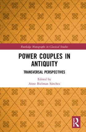 Power Couples in Antiquity: Transversal Perspectives, 1st Edition (Hardback) book cover