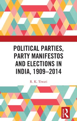 Political Parties, Party Manifestos and Elections in India, 1909–2014 book cover