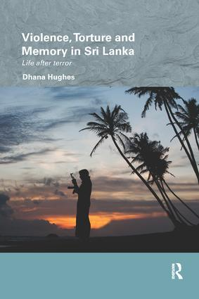 Violence, Torture and Memory in Sri Lanka: Life after Terror book cover