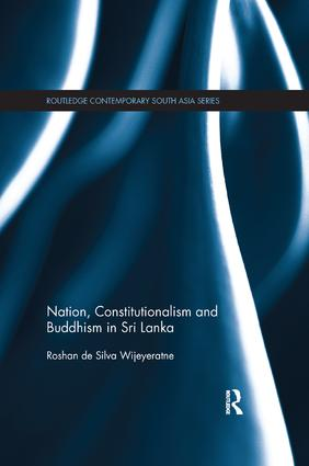 Nation, Constitutionalism and Buddhism in Sri Lanka: 1st Edition (Paperback) book cover