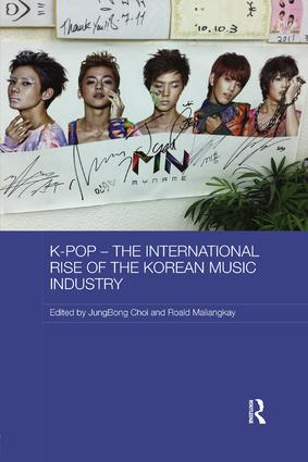 K-pop – The International Rise of the Korean Music Industry: 1st Edition (Paperback) book cover