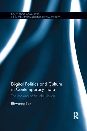 Digital Politics and Culture in Contemporary India: The Making of an Info-Nation book cover