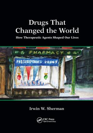 Drugs That Changed the World: How Therapeutic Agents Shaped Our Lives, 1st Edition (Paperback) book cover