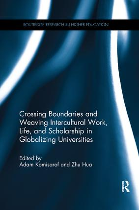 Crossing Boundaries and Weaving Intercultural Work, Life, and Scholarship in Globalizing Universities: 1st Edition (Paperback) book cover