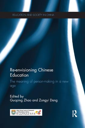 Re-envisioning Chinese Education: The meaning of person-making in a new age book cover