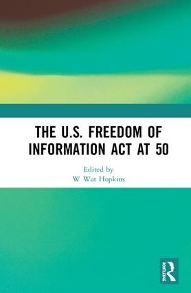 The U.S. Freedom of Information Act at 50: 1st Edition (Hardback) book cover