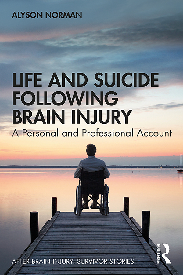 Life and Suicide Following Brain Injury: A Personal and Professional Account book cover