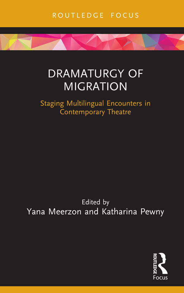 Dramaturgy of Migration: Staging Multilingual Encounters in Contemporary Theatre book cover