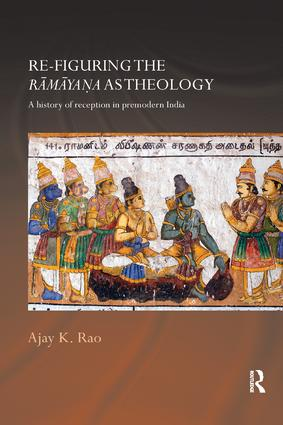 Re-figuring the Ramayana as Theology: A History of Reception in Premodern India, 1st Edition (Paperback) book cover