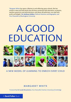 A Good Education: A New Model of Learning to Enrich Every Child book cover