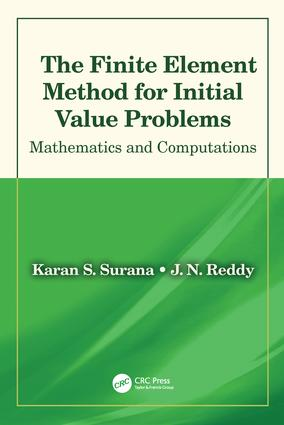 The Finite Element Method for Initial Value Problems: Mathematics and Computations, 1st Edition (Hardback) book cover