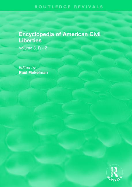 Routledge Revivals: Encyclopedia of American Civil Liberties (2006): Volume 3, R - Z book cover