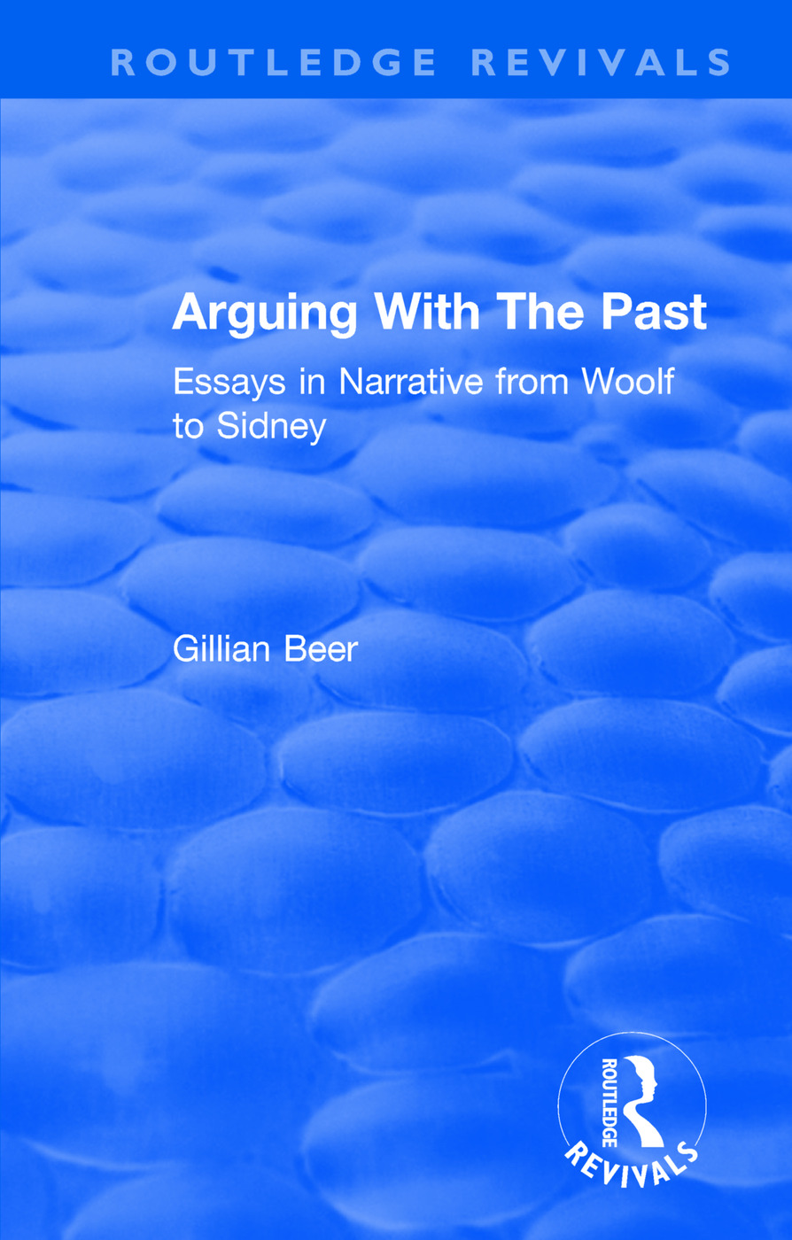 Routledge Revivals: Arguing With The Past (1989): Essays in Narrative from Woolf to Sidney book cover