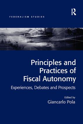 Principles and Practices of Fiscal Autonomy: Experiences, Debates and Prospects book cover