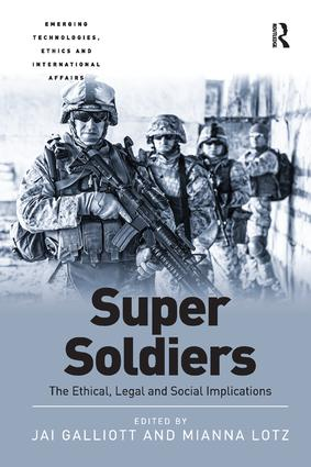 Super Soldiers: The Ethical, Legal and Social Implications book cover