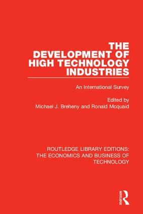 The Development of High Technology Industries: An International Survey, 1st Edition (Hardback) book cover