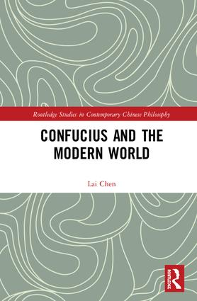 Confucius and the Modern World: 1st Edition (Hardback) book cover