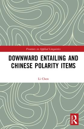 Downward Entailing and Chinese Polarity Items: 1st Edition (Hardback) book cover