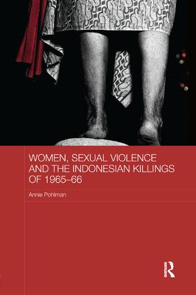 Women, Sexual Violence and the Indonesian Killings of 1965-66: 1st Edition (Paperback) book cover