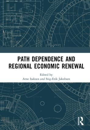 Path Dependence and Regional Economic Renewal: 1st Edition (Hardback) book cover
