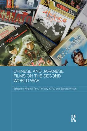 Chinese and Japanese Films on the Second World War: 1st Edition (Paperback) book cover