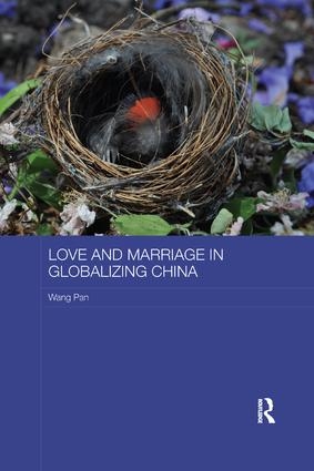 Love and Marriage in Globalizing China: 1st Edition (Paperback) book cover