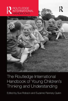 The Routledge International Handbook of Young Children's Thinking and Understanding book cover