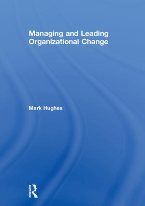 Managing and Leading Organizational Change: 1st Edition