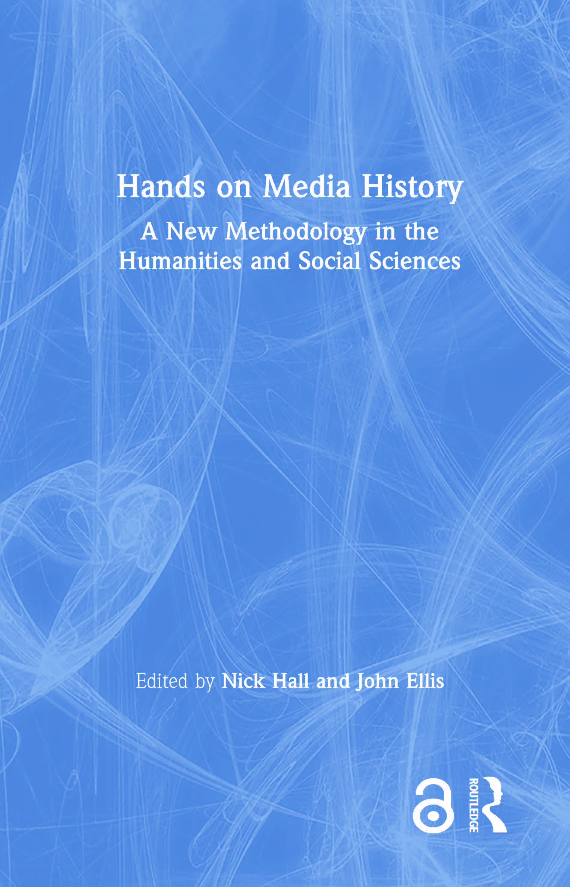 Hands on Media History: A new methodology in the humanities and social sciences, 1st Edition (Hardback) book cover