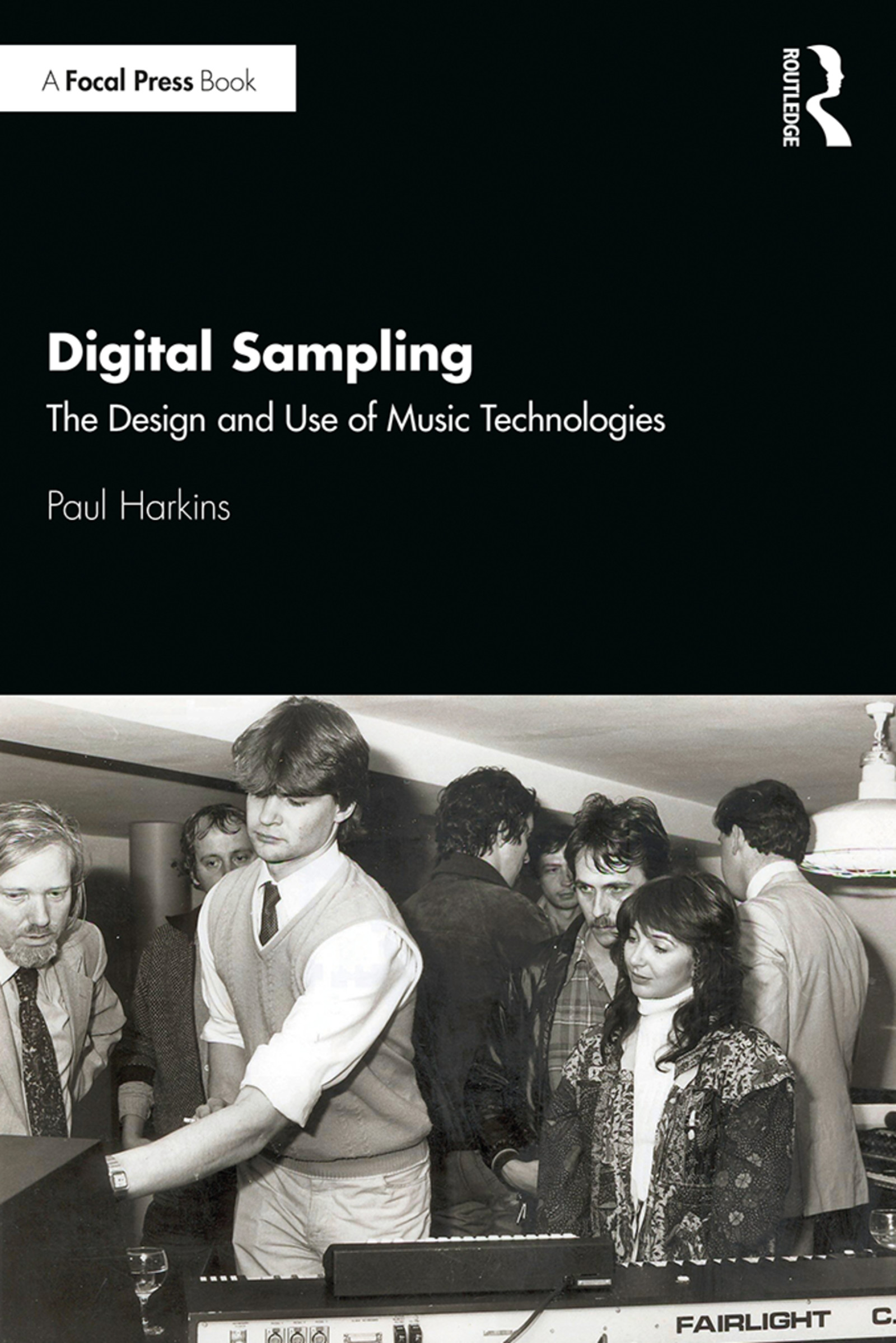 Digital Sampling: The Design and Use of Music Technologies book cover