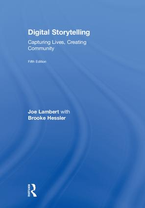 Digital Storytelling: Capturing Lives, Creating Community book cover