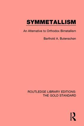Symmetallism: An Alternative to Orthodox Bimetallism, 1st Edition (Hardback) book cover