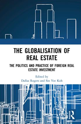 The Globalisation of Real Estate: The Politics and Practice of Foreign Real Estate Investment book cover
